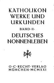 Deutsches Nonnenleben: Das Leben der Schwestern zu Tüss