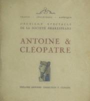 Deuxième spectacle de la Société Shakespeare : Antoine et Cléopatre : Théâtre Antoine (direction F. Gémier)