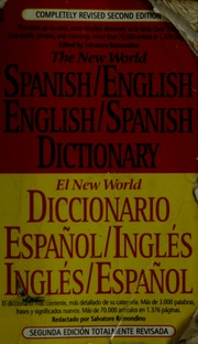 Completely Revised Second Edition English-Spanish Dictionary The New World Spanish-English