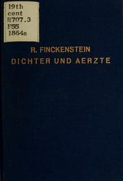 Dichter und Aerzte: Ein Beitrag z. Geschichte d. Literatur u.z. Geschichte d. Medicin