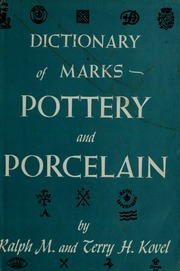 A manual of marks on pottery and porcelain a dictionary of easy borrow dictionary of marks pottery and porcelain sciox Image collections