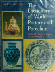 A manual of marks on pottery and porcelain a dictionary of easy borrow the dictionary of world pottery and porcelain sciox Image collections