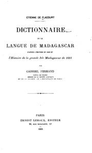 Dictionnaire de la langue de Madagascar d-après l-édition de 1658 et l-histoire de la grande ...