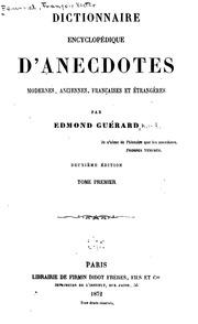 Dictionnaire encyclopédique d-anecdotes modernes, anciennes, françaises et étrangères