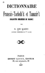 Dictionnaire français-tachelh-it et tamazir-t (dialectes berbères du Maroc).