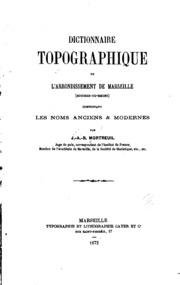 Dictionnaire topographie de l-arrondissement de Marseille (Bouches-du-Rhône) comprenant les noms anciens and modernes