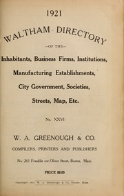 Directory of the inhabitants, institutions, manufacturing establishments, business, societies, etc., etc., in the towns of Waltham and Watertown, 1921