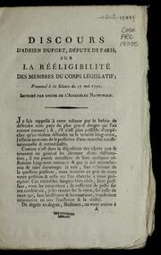 Discours d'Adrien Duport, député de Paris, sur la rééligibilité des membres du corps législatif : prononcé à la séance du 17 mai 1791 : imprimé par ordre de l'Assemblée nationale.