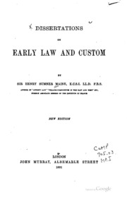 dissertations on early law and custom The metadata below describe the original scanning follow the all files: http link in the view the book box to the left to find xml files that contain more.