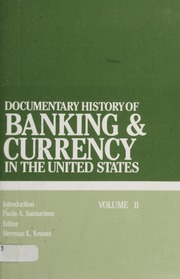 Documentary History of Banking & Currency in the United States, Volume II