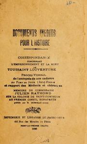 Documents inédits pour l-histoire. Correspondance concerant l-emprisonnement et la mort de Toussaint Louverture