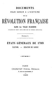 Documents pour servir à l-histoire de la révolution française dans la ville d-Amiens: publiés en ...