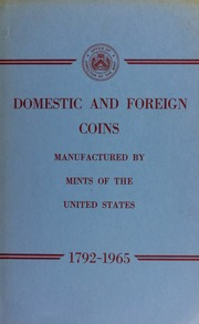 Domestic and Foreign Coins Manufactured by Mints of the United States 1792-1965