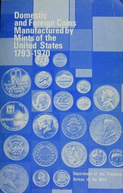 Domestic and Foreign Coins Manufactured by Mints of the United States 1793-1970