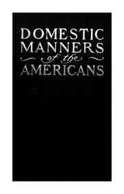 review on mrs trollopes domestic manners 29051997 domestic manners of the americans has 320 ratings and 57 reviews  manners, and politics mrs trollope had no love for america and its rough,.