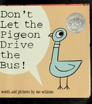 Don't let the pigeon drive the bus / Mo Willems