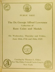 The Dr. George Alfred Lawrence Collection of Rare Coins and Medals