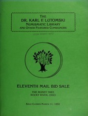The Dr. Karl F. Lutomski numismatic library, and other featured consignors : eleventh mail bid sale. [03/11/1991]
