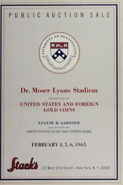 Dr. Moser Lyons Stadiem Collection of United States and Foreign Gold Coins and the Eugene H. Gardner Collection