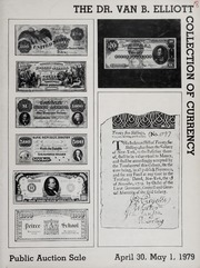 The Dr. Van B. Elliott Collection of Currency