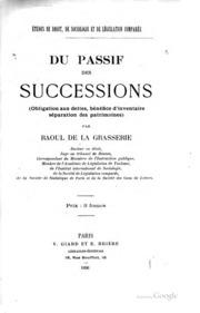 Du passif des successions: (Obligation aux dettes bénéfice d-inventaire ...