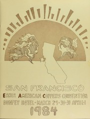 Early American Copper Covention, Dunfey Hotel, March 29-30-31, April 1, 1984, San Francisco