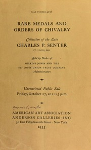 Early American historical medals : medals presented to Indian chiefs, orders of chivalry, art medals and plaques : collection of the late Charles P. Senter. [10/27/1933]