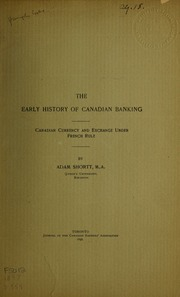 The early history of Canadian banking : Canadian currency and exchange under French rule