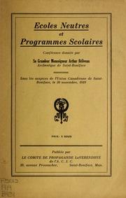 Ecoles neutres et programmes scolaires conference donnee par sa grandeur M. Arthur Beliveau