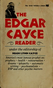 The Edgar Cayce reader : Cayce, Edgar, 1877-1945 : Free