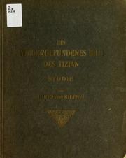 Ein wiedergefundenes Bild des Tizian : Studie