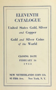 Eleventh catalogue : United States gold, silver and copper : gold and silver coins of the world. [02/16/1943]