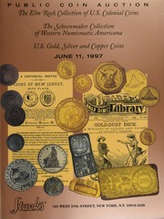 The Elm Rock Collection of U.S. Colonial Coins, The Schoonmaker Collection of Western Numismatic Americana, U.S. Gold, Silver and Copper Coins
