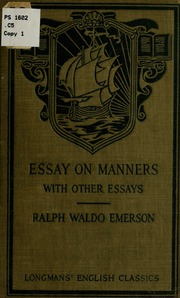 the essay on self reliance emerson ralph waldo  emerson s essays on manners self reliance compensation nature friendship