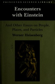 Writing A High School Essay Encounters With Einstein  And Other Essays On People Places And  Particles  Heisenberg Werner   Free Download Borrow And  Streaming  Classification Essay Thesis also Home Work Online Encounters With Einstein  And Other Essays On People Places And  Writing A Proposal Essay