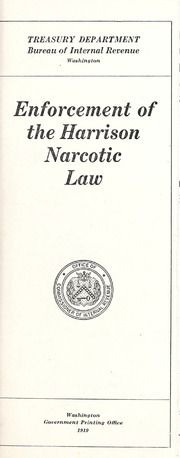 history of the harrison narcotic act A brief history of marijuana law in america  the federal government first regulated marijuana in 1937, when congress passed the marijuana tax act as with the harrison narcotic act in 1914 .