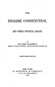 walter bagehot the english constitution and other political essays Political, and economic essays were  the english constitution bagehot, walter  french and german are the most popular languages other than english.