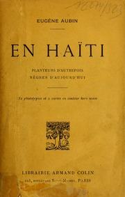 En Haïti; planteurs d-autrefois, nègres d-aujourd-hui