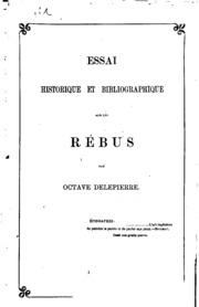 Essai historique et bibliographique sur les rébus
