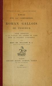 Essai sur la composition dur roman Gallois de Peredur : thèse présentée à la Faculté des Lettres de Paris, pour le doctorat d-université