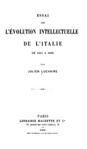 Essai sur l-évolution intellectuelle de l-Italie de 1815 a 1830