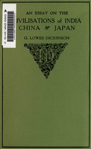 an essay on the civilisations of dickinson  an essay on the civilisations of dickinson g lowes goldsworthy lowes 1862 1932 streaming internet archive