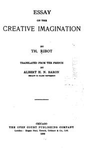 essay on the creative imagination ribot Get this from a library essay on the creative imagination  [th ribot albert heyem nachmen baron.