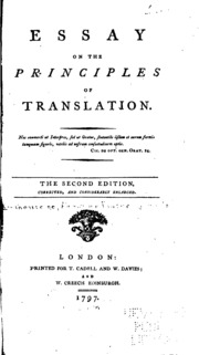 essay on the principles of translation tytler Essay on the principles of translation by woodhouselee, alexander fraser tytler, lord, 1747-1813 at onreadcom - the best online ebook storage download and read.