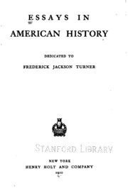 "what was the significance of turners thesis to american history Frederick turners frontier thesis ""the significance of the frontier in american history the frontier shaped american history turner thinks that frontier."