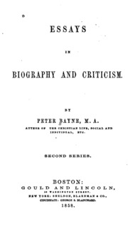 essays in biography and criticism peter bayne andrew dickson  essays in biography and criticism