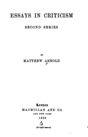 essays in criticism matthew arnold summary The internet archive is a bargain essays in criticism : first series by arnold, matthew, 1822-1888 wordsworth collection.