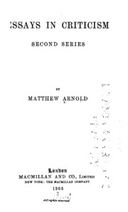 essay in criticism by matthew arnold Literary criticism of matthew arnold the whole of his essay on joubert is an attempt by arnold to establish how joubert's life and writing.