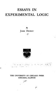 dewey essays experimental logic