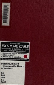 essays on the theory of numbers by richard dedekind Richard dedekind's essays on the theory of numbers is about the problem of irrational numbers and continuity in the first part, and set theory and transfinite numbers in read more published on march 2, 2015.